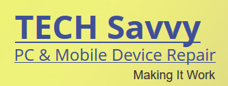 TECH Savvy - PC & Mobile Device Repair